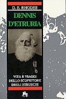 D. E. Rhodes, Dennis d'Etruria